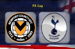 Newport County-Tottenham (F.A Cup preview)