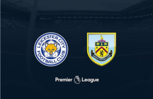 Leicester City-Burnley (preview & bet)