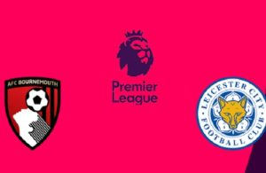 Bournemouth-Leicester City (preview & bet)